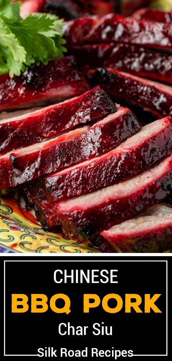 titled pinterest image (and shown) Chinese BBQ Pork - Char Siu - Silk Road Recipes