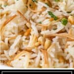 titled image (and shown close up): Lebanese Rice Pilaf with Vermicelli - Silk Road Recipes